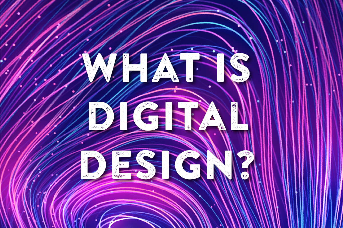 What is Digital Design?
